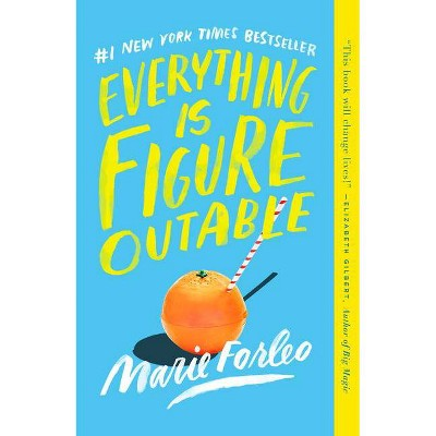 Everything Is Figureoutable - by Marie Forleo (Paperback)