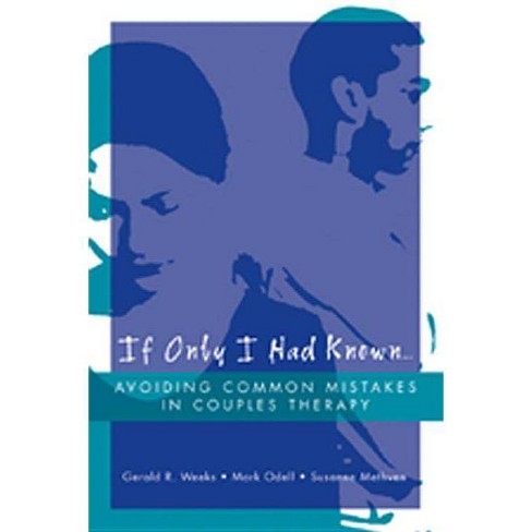 If Only I Had Known... - by  Susanne Methven & Mark Odell & Gerald R Weeks (Paperback) - image 1 of 1