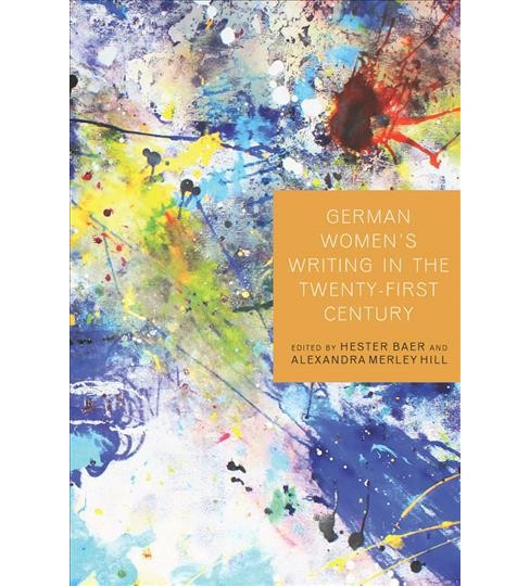 German Women's Writing in the Twenty-first Century -  Reprint (Paperback) - image 1 of 1