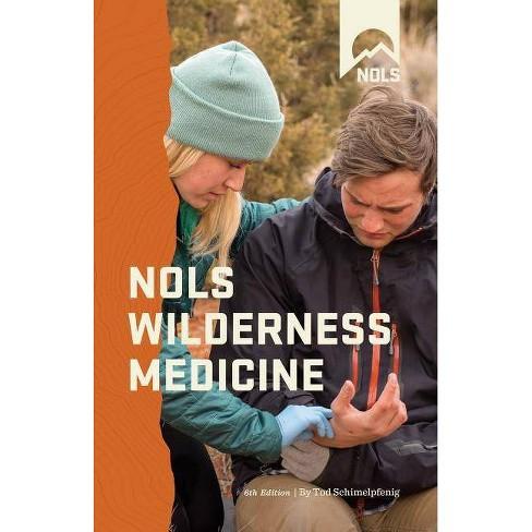 Nols Wilderness Medicine - (NOLS Library) 6th Edition by  Tod Schimelpfenig (Paperback) - image 1 of 1