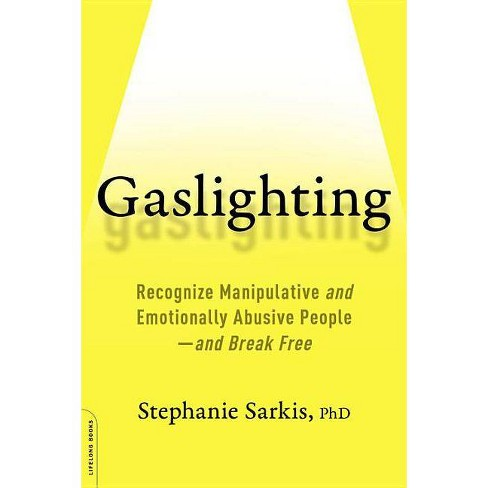 Gaslighting - by  Stephanie Moulton Sarkis (Paperback) - image 1 of 1