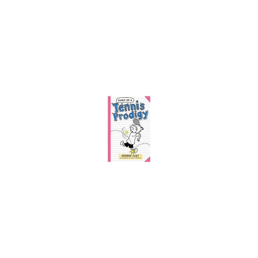 Diary of a Tennis Prodigy (Paperback) (Shamini Flint)