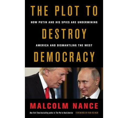 Plot to Destroy Democracy : How Putin and His Spies are Undermining America and Dismantling the West - image 1 of 1