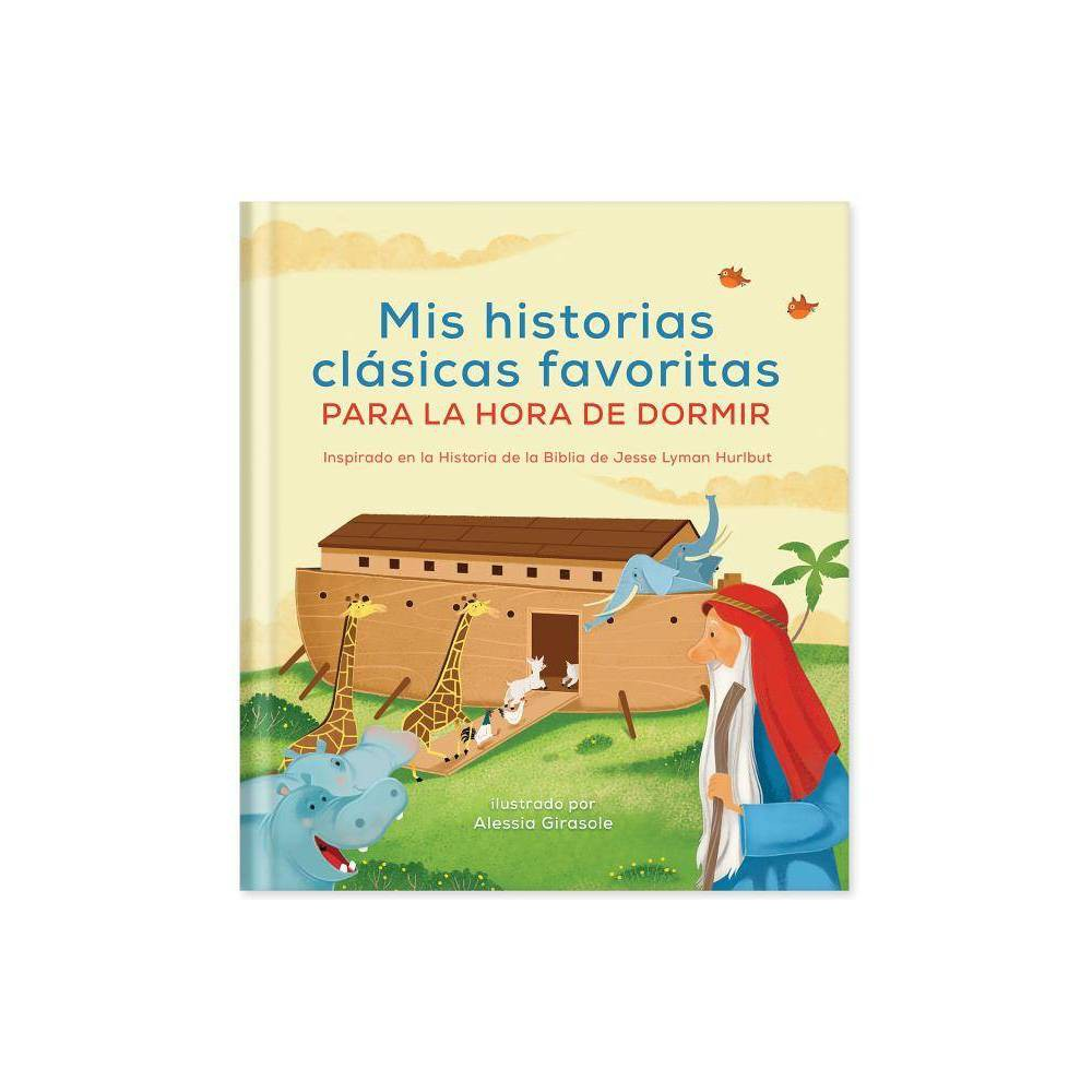 Mis Historias Cl Sicas Favoritas Para La Hora De Dormir By Jesse Lyman Hurlbut Hardcover