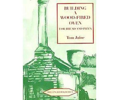 Building a Wood-Fired Oven for Bread and Pizza (Paperback) (Tom Jaine) - image 1 of 1