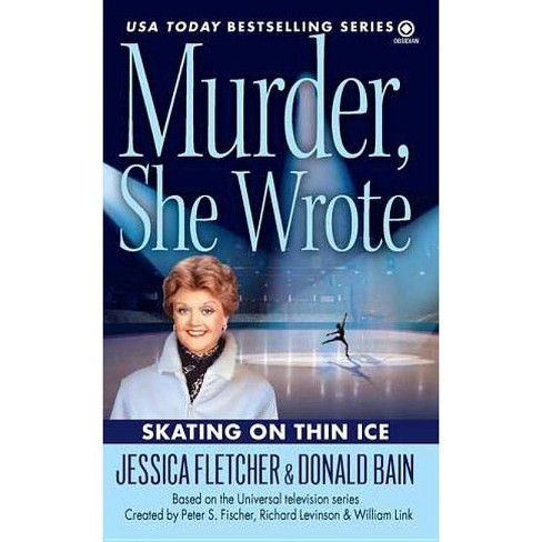 Skating on Thin Ice - (Murder, She Wrote Mysteries) by  Jessica Fletcher & Donald Bain (Paperback) - image 1 of 1