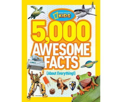 5,000 Awesome Facts About Everything (Hardcover) by National Geographic Society (U. S.) - image 1 of 1