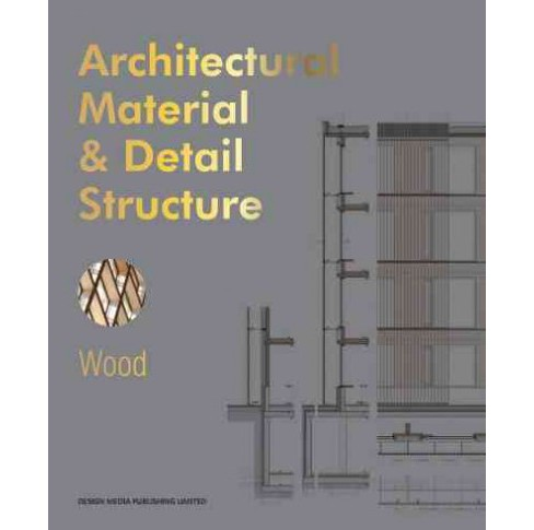 Architectural Material & Detail Structure : Wood (Hardcover) (Bernard Bu00fchler) - image 1 of 1