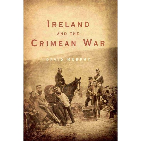 Ireland and the Crimean War - by  David Murphy (Paperback) - image 1 of 1