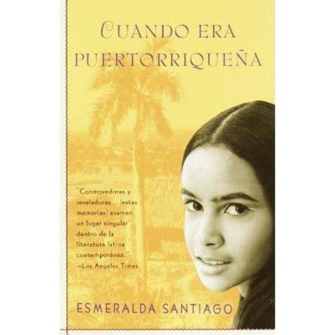 Cuando Era Puertorrique�a - by  Esmeralda Santiago (Paperback) - image 1 of 1