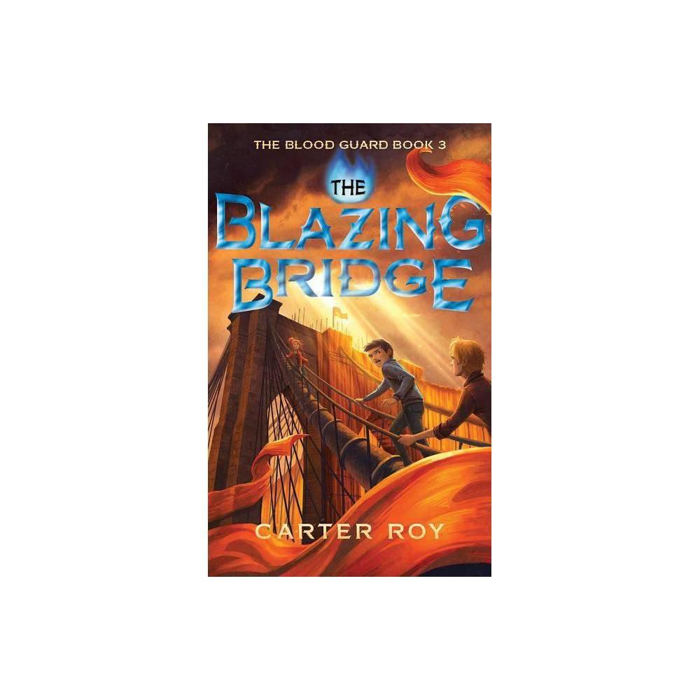 The Blazing Bridge Blood Guard By Carter Roy Paperback