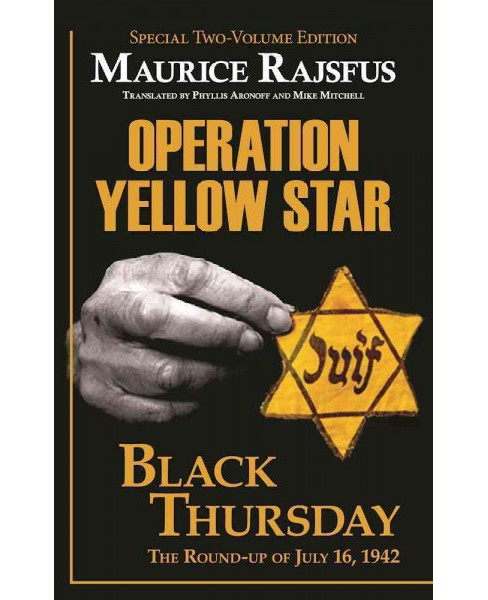 Operation Yellow Star / Black Thursday -  by Maurice Rajsfus (Paperback) - image 1 of 1