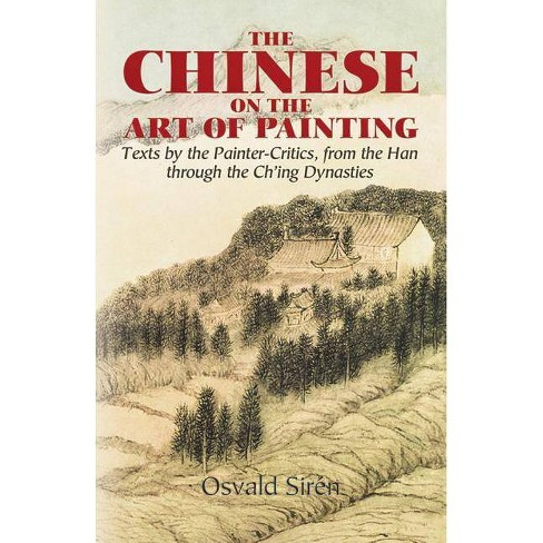 The Chinese on the Art of Painting - (Dover Books on Art, Art History) by  Osvald Siren (Paperback) - image 1 of 1
