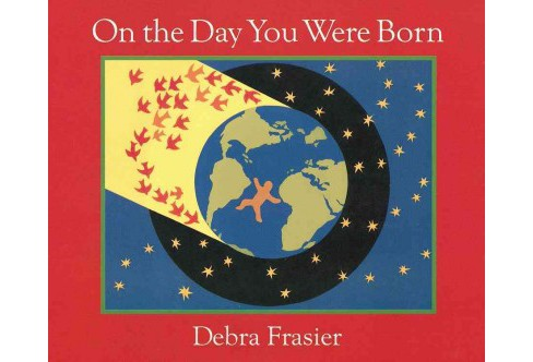 On the Day You Were Born -  by Debra Frasier (Hardcover) - image 1 of 1