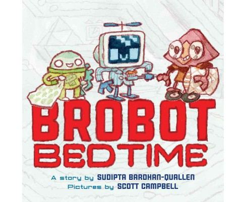 Brobot Bedtime -  by Sudipta Bardhan-Quallen (School And Library) - image 1 of 1