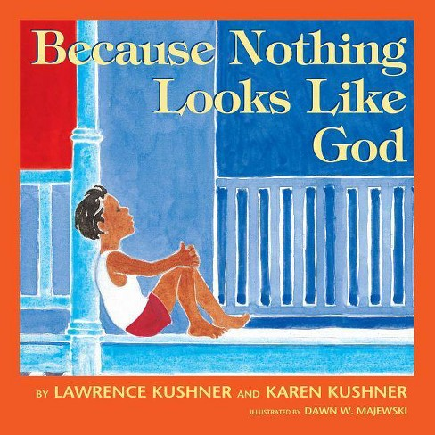 Because Nothing Looks Like God - by  Lawrence Kushner & Karen Kushner (Hardcover) - image 1 of 1