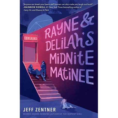 Rayne & Delilah's Midnite Matinee - by  Jeff Zentner (Hardcover) - image 1 of 1