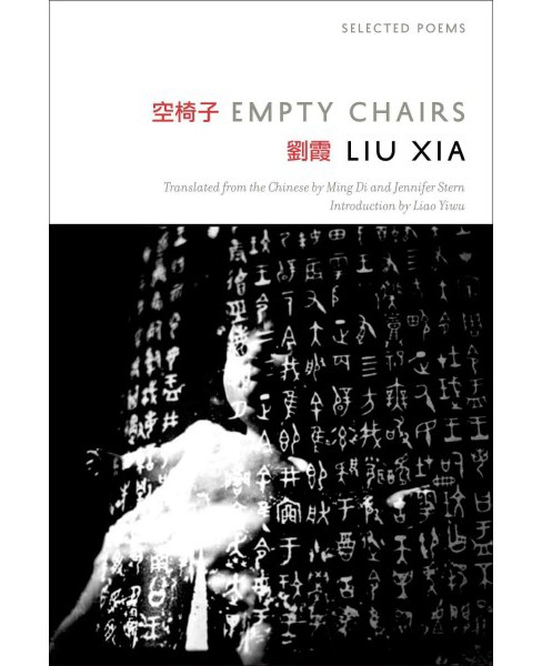 Empty Chairs : Selected Poems (Bilingual) (Paperback) (Xia Liu) - image 1 of 1