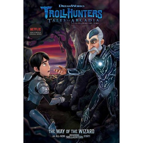 The Way of the Wizard - (Trollhunters) by  Richard Ashley Hamilton (Hardcover) - image 1 of 1