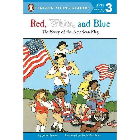 Red, White, and Blue - (Penguin Young Readers, Level 3) by  John Herman (Paperback) - image 1 of 1