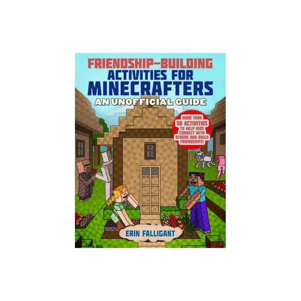 Friendship Building Activities For Minecrafters By Erin Falligant Paperback