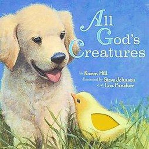All God's Creatures (Hardcover) (Karen Hill) - image 1 of 1