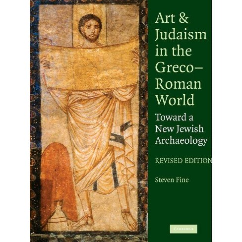 Art and Judaism in the Greco-Roman World - by  Steven Fine (Paperback) - image 1 of 1