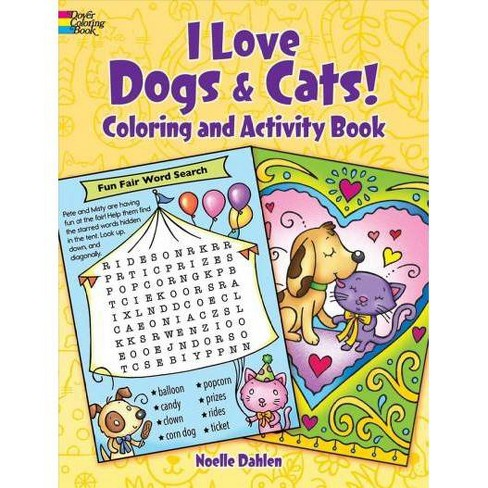 I Love Dogs and Cats! - by Noelle Dahlen (Paperback)