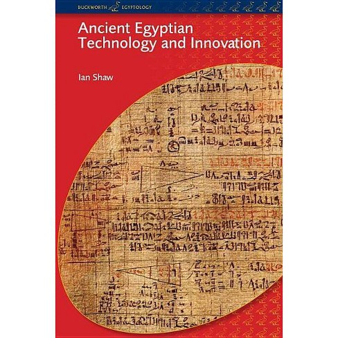 Ancient Egyptian Technology and Innovation - (Bcp Egyptology) by  Ian Shaw (Paperback) - image 1 of 1