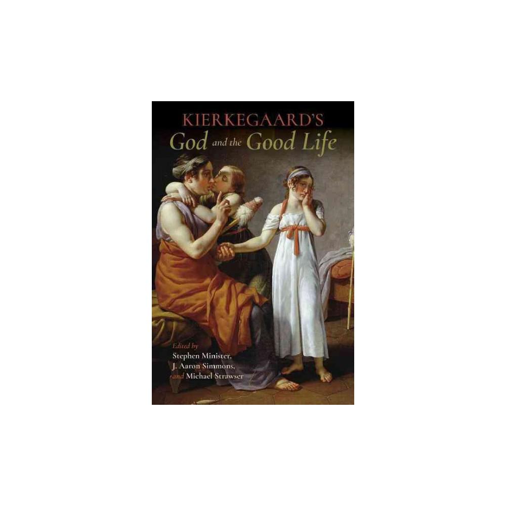 Kierkegaard's God and the Good Life - (Paperback)