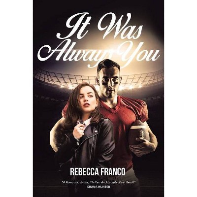 It Was Always You - by  Rebecca Franco (Paperback)