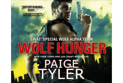 Wolf Hunger (Unabridged) (CD/Spoken Word) (Paige Tyler) - image 1 of 1