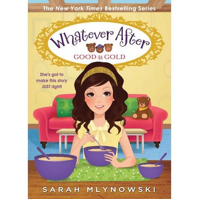 Good as Gold (Whatever After #14), Volume 14 - by Sarah Mlynowski (Hardcover)
