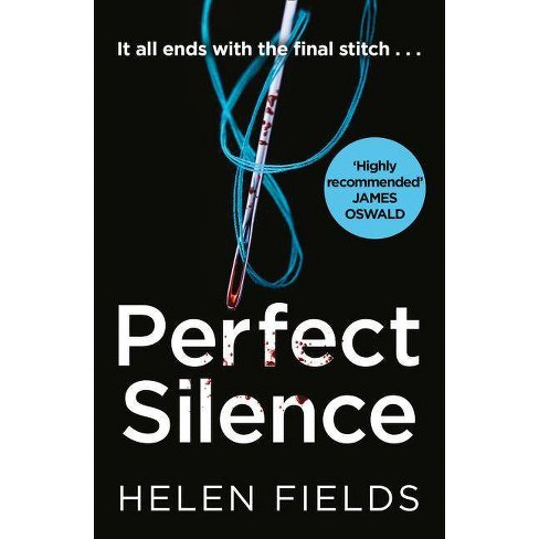 Perfect Silence (a Di Callanach Thriller, Book 4) - by  Helen Fields (Paperback) - image 1 of 1