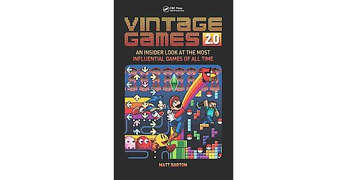 Vintage Games 2.0 : An Insider Look at the Most Influential Games of All Time (Paperback) (Matt Barton) - image 1 of 1