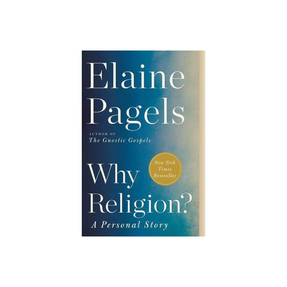 Why Religion By Elaine Pagels Paperback