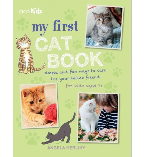 My First Cat Book : Simple and Fun Ways to Care for Your Feline Friend (Paperback) (Angela Herlihy) - image 1 of 1