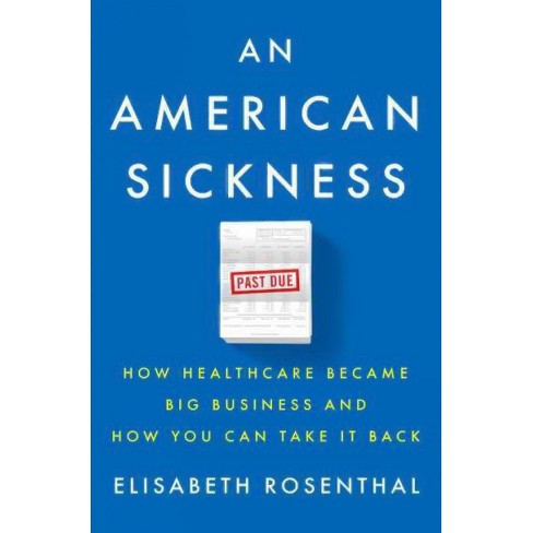 American Sickness : How Healthcare Became Big Business and How You Can Take It Back -  (Hardcover) - image 1 of 1