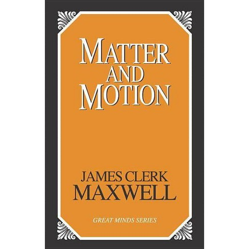 Matter and Motion - (Great Minds Series) by  James Clerk Maxwell (Paperback) - image 1 of 1