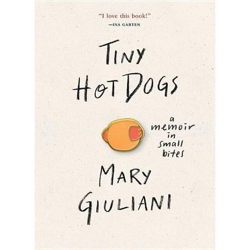 Tiny Hot Dogs - by  Mary Giuliani (Hardcover) - image 1 of 1