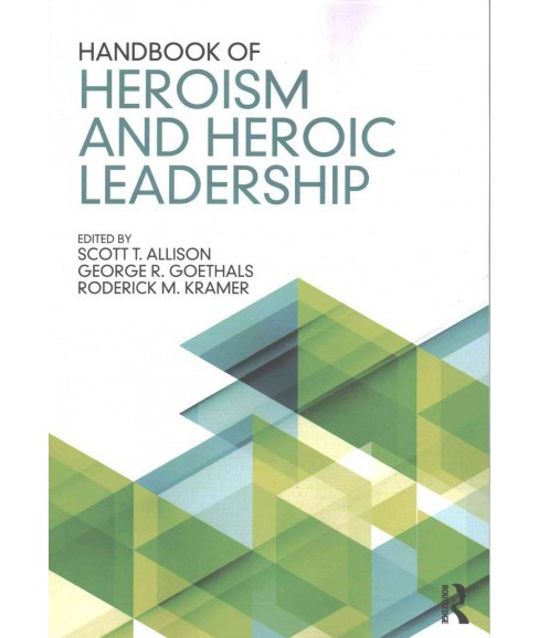 Handbook of Heroism and Heroic Leadership (Paperback) - image 1 of 1