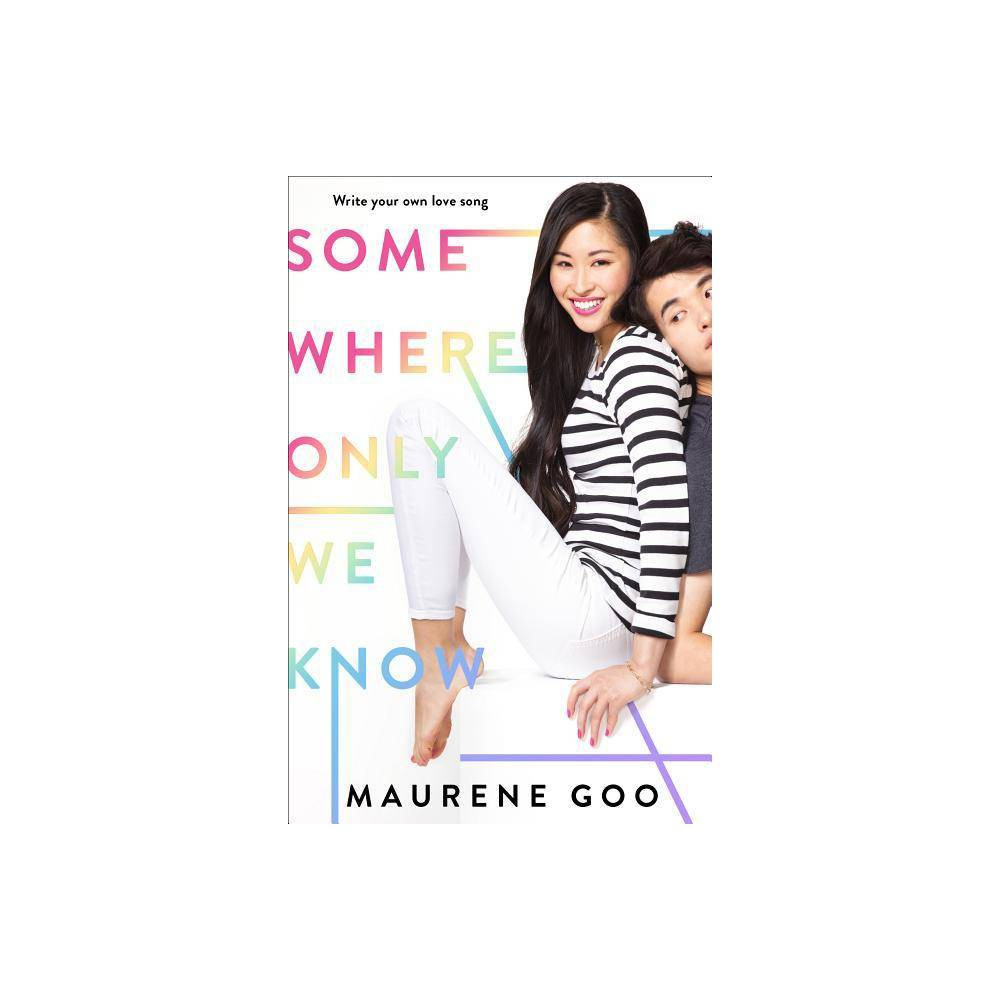 Somewhere Only We Know By Maurene Goo Hardcover