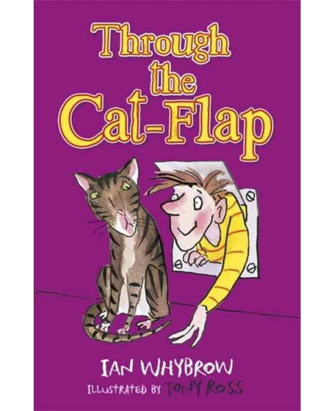 Through the Cat-Flap (Paperback) (Ian Whybrow) - image 1 of 1