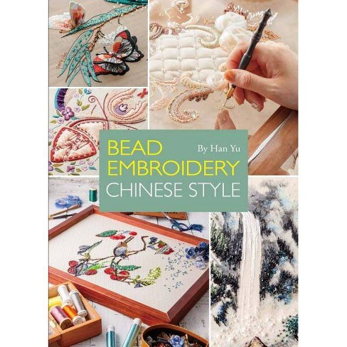 Bead Embroidery Chinese Style - by  Han Yu (Hardcover) - image 1 of 1