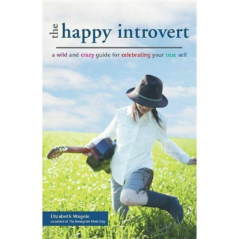 The Happy Introvert - by  Elizabeth Wagele (Paperback) - image 1 of 1