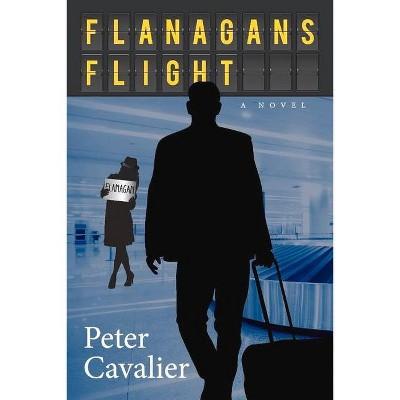 Flanagan's Flight - by  Peter Cavalier (Paperback)