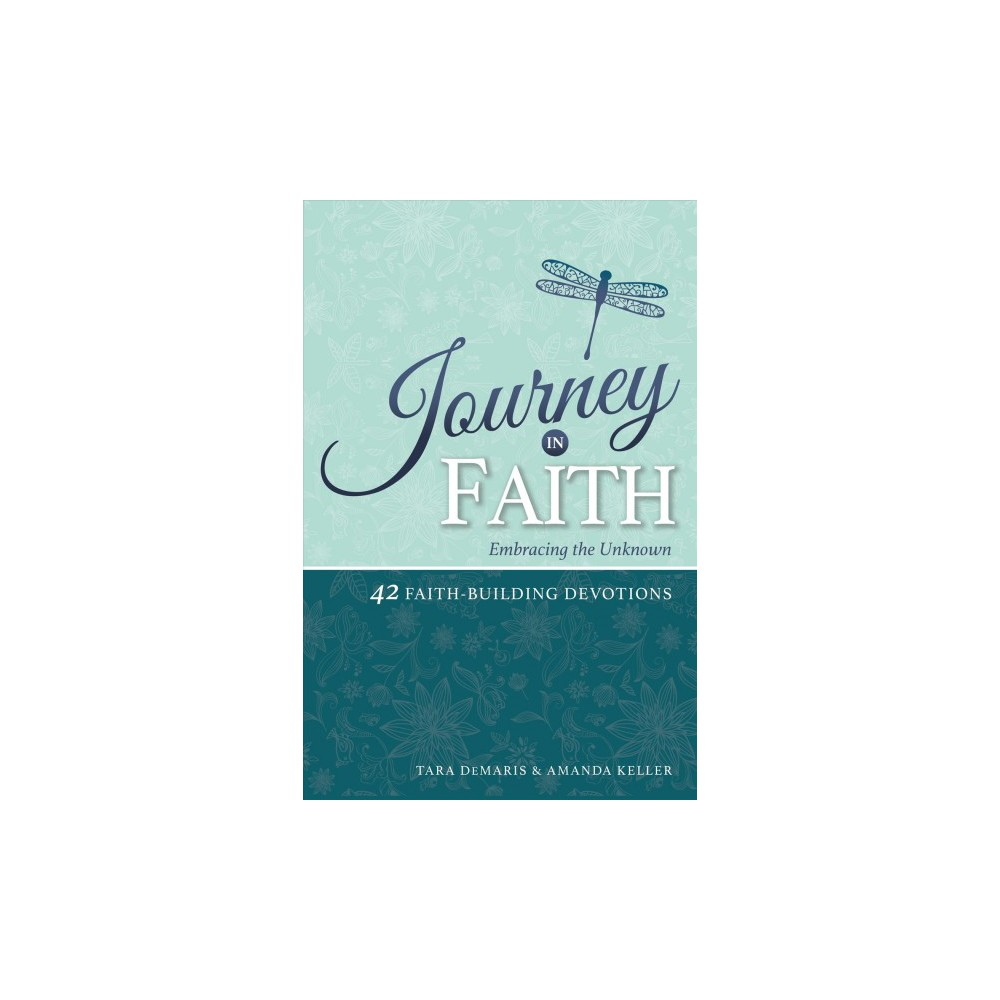 Journey in Faith : Embracing the Unknown-42 Faith-building Devotions - (Paperback)