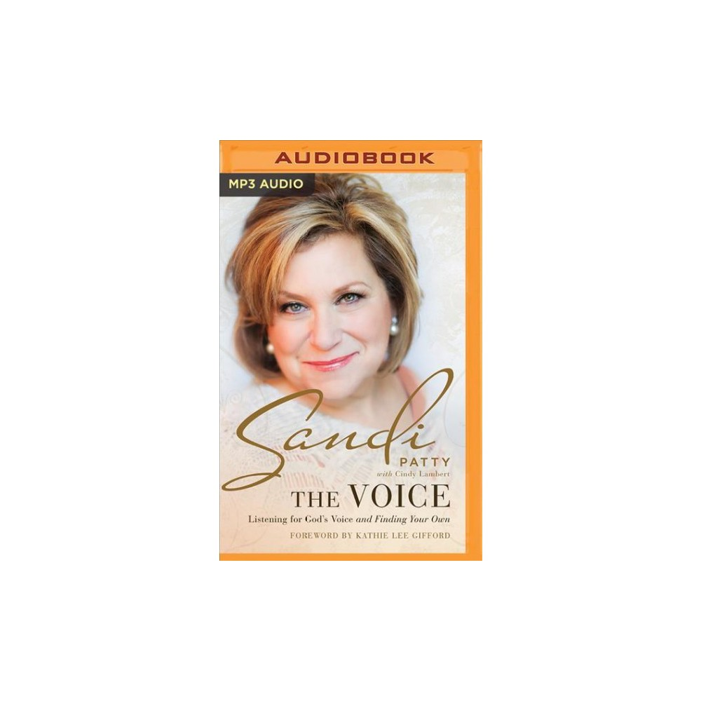 Voice : Listening for God's Voice and Finding Your Own - by Sandi Patty (MP3-CD)