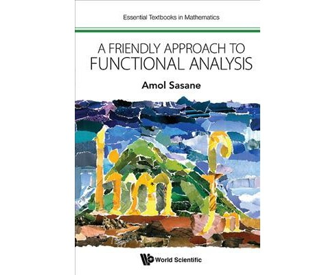 Friendly Approach to Functional Analysis -  by Amol Sasane (Hardcover) - image 1 of 1