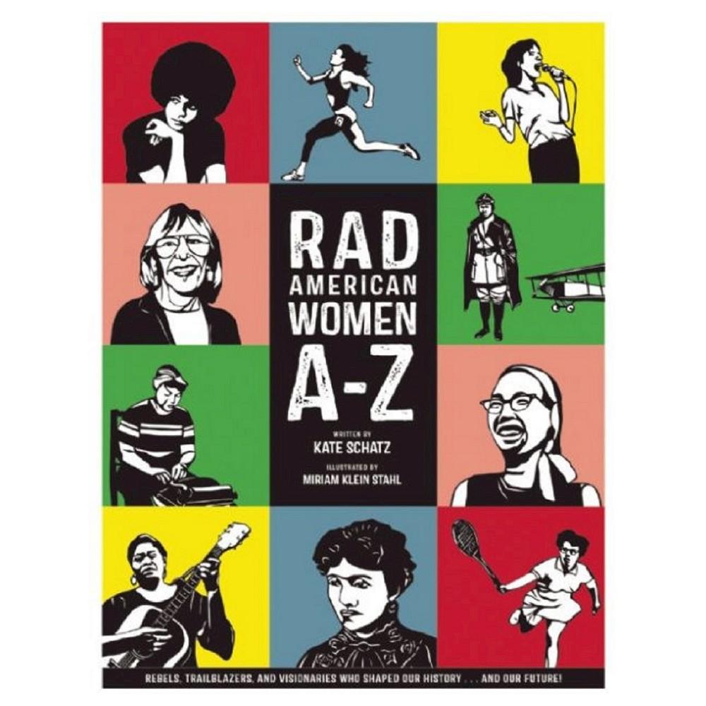 Rad American Women A-Z: Rebels by Kate Schatz